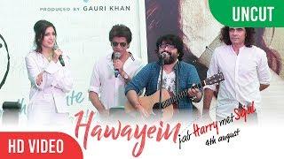 UNCUT -  Hawayein Song Launch | Shahrukh Khan, Anushka Sharma, Imtiaz Ali | Jab Harry met Sejal