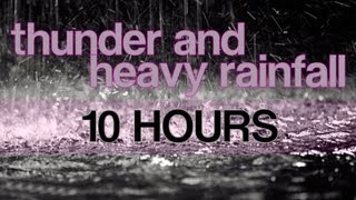 10 Hours of Thunder and Heavy Rainfall