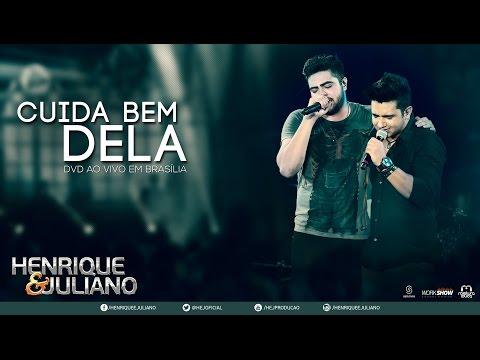 Henrique e Juliano Cuida Bem Dela DVD Ao vivo em Brasília Vídeo Oficial
