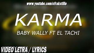 Baby Wally ft El Tachi - Karma [Video Letra - Lyrics]