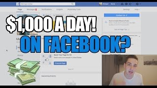 How To Make $1000 A Day On Facebook - New Tutorial 2017
