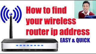 How to find your wireless router ip address [EASY and QUICK]