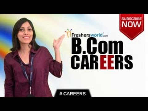 CAREERS IN B.COM – M.Com,MBA,Accountancy,Banks,Business firms, Job Opportunities,Salary Package