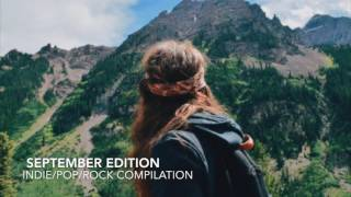 NEW INDIE/POP/ROCK 1HR COMPILATION - (2016/2017 Playlist)