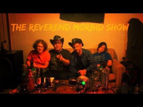 Xxx Mp4 The Reverend Morbid Show Ep 17 3gp Sex