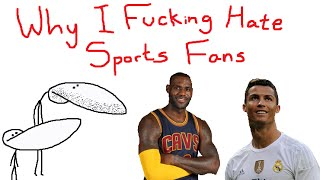 Why I Hate Sports Fans