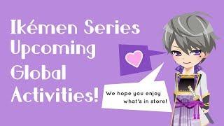 Ikemen Series upcoming global activities!