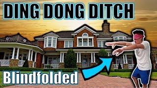 DING DONG DITCH BLINDFOLDED PRANK!
