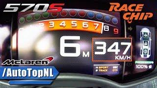 676HP McLaren 570S RACECHIP 0-347km/h!! ACCELERATION & TOP SPEED by AutoTopNL