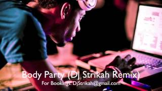 Body Party Remix (Dj Strikah Remix)