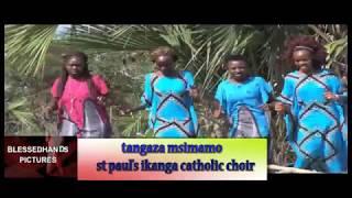 ST PAUL'S CATHOLIC CHOIR-IKANGA ,KITUI DIOCESE-TANGAZA MSIMAMO
