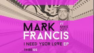 I need your love - Mark Francis