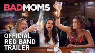 Bad Moms | Official Red Band Trailer | Own It Now on Digital HD, Blu-Ray & DVD