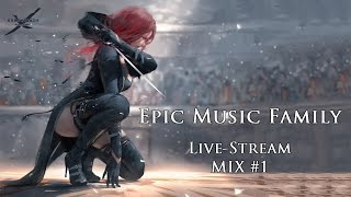🎵 BEST OF EPIC MUSIC | EpicMusicFamily - Live-Stream Mix #1🎧