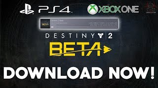 Destiny 2 Beta DOWNLOAD NOW! - How To Download Beta on PS4 & Xbox One!