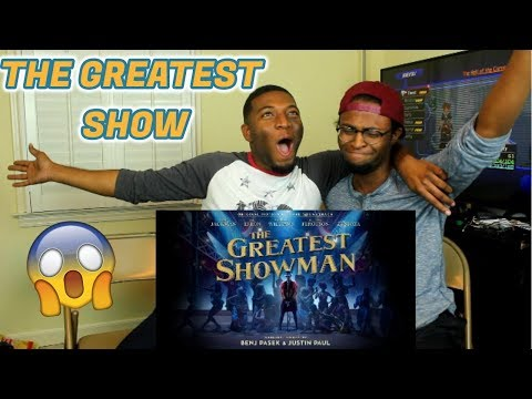 The Greatest Show (from The Greatest Showman Soundtrack)(REACTION)