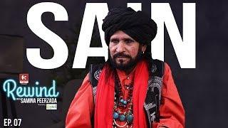 Sain Zahoor on Rewind with Samina Peerzada   Life Journey    Music   Sufi   Poverty   Episode 7