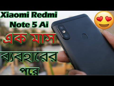 Xiaomi Redmi Note 5 Ai China Full Honest Review, Unboxing, Hands-on After 1 Month Usage (Bangla)