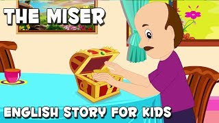 English Stories For Kids | The Miser | Animated Stories For Children | By Aanon Animation