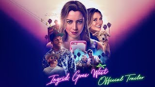 INGRID GOES WEST [Theatrical Trailer] – In Theaters August 11th