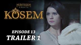 """Magnificent Century Kosem"" Episode 13 Trailer 1 - English Subtitles"