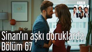 Kiralık Aşk 67. Bölüm - Sinan