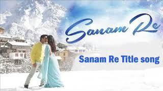 Sanam Re Title Song : Full Ringtone
