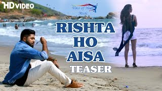 Rishta Ho Aisa (Teaser) | Sunny Aryaa | Ankita Dave | Latest Hindi Songs 2017 | HD 1080p