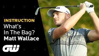 Matt Wallace: What's In The Bag 2019 | Golfing World
