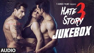 Hate Story 3 Full Audio Songs JUKEBOX | Zareen Khan, Sharman Joshi, Daisy Shah, Karan Singh