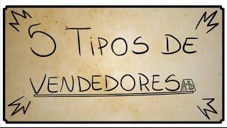 5 TIPOS DE VENDEDORES