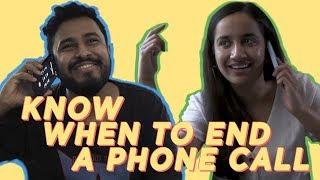 Know When To End A Phone Call Feat. Urooj Ashfaq | For No Reason At All | Abish Mathew