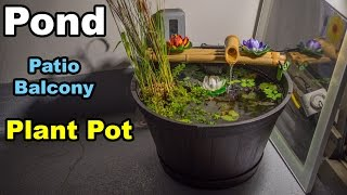 Pond in planter pot on balcony patio