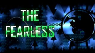 [ORIGINAL VERSION] The Fearless by IlIRyanIlI and more! [FULL LEVEL]