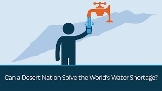 Can a Desert Nation Solve the World's Water Shortage?