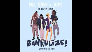 Mr. Eazi & DJ Juls - Bankulize Feat. Pappy Kojo