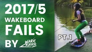 Best Wakeboard Fails of May 2017 (Part I) by Wakefails.com