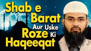 Shab e Barat Aur Is Din Yani 15 Shaban Ka Roza Rakhne Ki Kya Haqiqat Hai By Adv. Faiz Syed