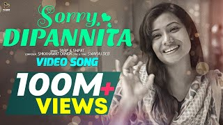 DIPANNITA | Sorry Dipannita | সরি দীপান্বিতা | Official Music Video