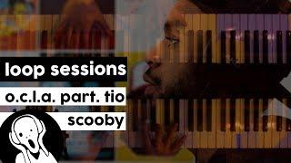 O.C.L.A. - Bom Dia feat. Tio Scooby | Loop Sessions