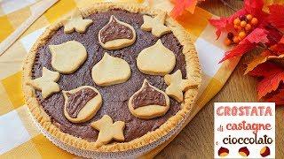 CROSTATA DI CASTAGNE E CIOCCOLATO 🌰 - RICETTA FACILE - Chestnut Cake