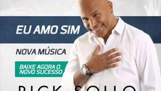 Rick Sollo - Eu Amo Sim