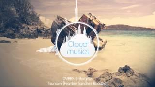 DVBBS & Borgeous - Tsunami (Frankie Sanchez Bootleg)