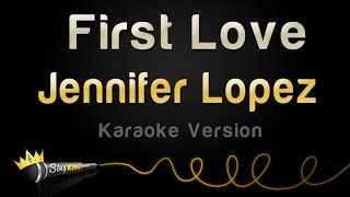 Jennifer Lopez - First Love (Karaoke Version)