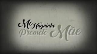 MC Huguinho - Prometo Mãe (LyricVideo) (DJ Ga BHG)