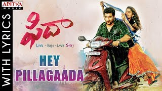 Hey Pillagaada Full Song With Lyrics | Fidaa Songs | Varun Tej, Sai Pallavi | Shakthikanth Karthick
