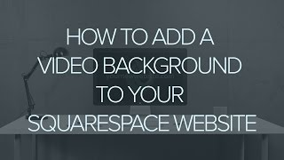 How to add a video banner to your Squarespace Website