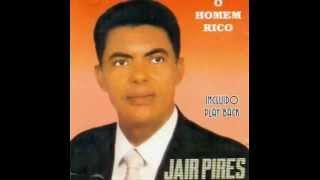 JAIR PIRES O HOMEM RICO CD COMPLETO