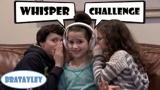 The Whisper Challenge with Bratayley!