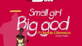 DJ JIMMY JATT ft REMINISCE and OLAMIDE - Small girl big god
